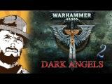 FFH Обзор Warhammer Dark Angels Часть вторая
