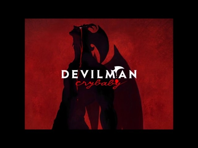 Débilman No Uta (Full) - Devilman Crybaby OST 2018