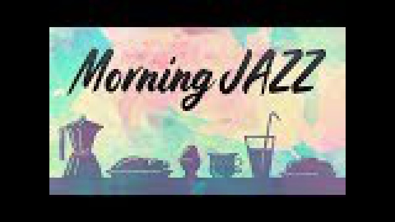 Morning Coffee Jazz Bossa Nova - Background Cafe Instrumental Music - Music to Work, Study, Relax