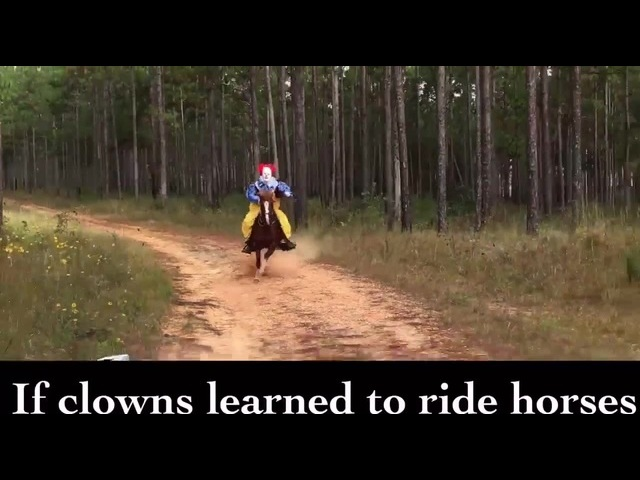 If clowns learned to ride horses!