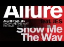 Allure featuring JES Show Me The Way tyDi Remix