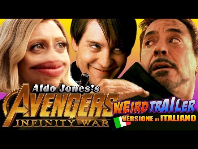 AVENGERS INFINITY WAR Weird Trailer ( VERSIONE ITA ) | PARODIA FOLLE by Aldo Jones