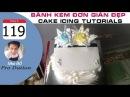 Cách Làm Bánh Kem Đơn Giản Đẹp ( 119 ) Cake Icing Tutorials Buttercream ( 119 )