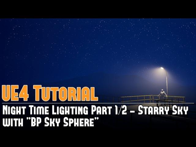 UE4: Night Time Static Lighting 1/2 - Starry Sky (Lightmass) w/BP Sky Sphere Tutorial