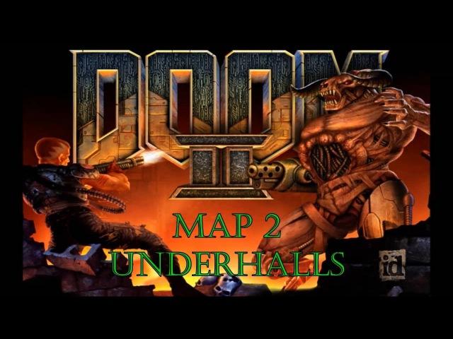 Прохождение Doom 2: Hell on Earth [Map 2 - Underhalls] (100%)