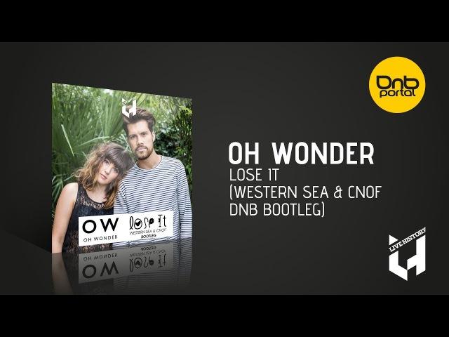 Oh Wonder - Lose It (Western Sea Cnof DnB Bootleg) [Live History Records] [Free]