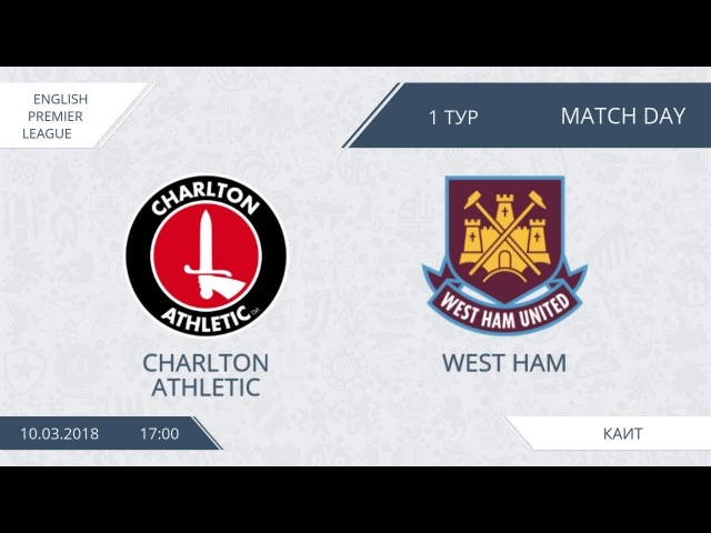 AFL18.England.Premier League.Day 1.Charlton Athletic-West Ham