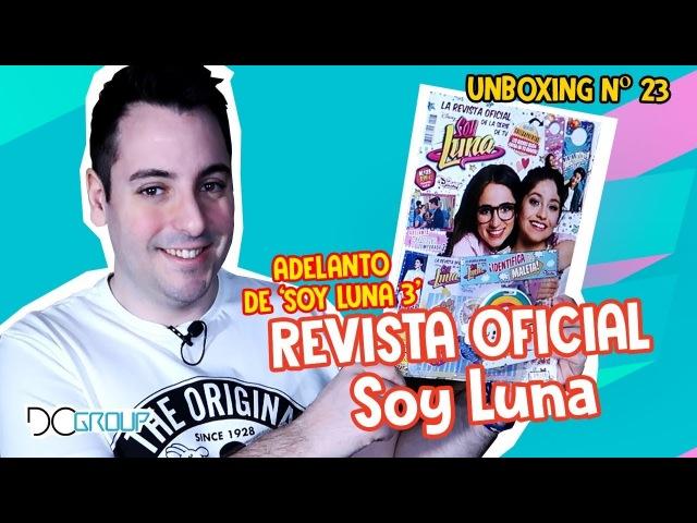 DISNEY UNBOXING REVIEW - REVISTA OFICIAL SOY LUNA REGALO 23 | ADELANTO 'SOY LUNA 3' | DCGroup