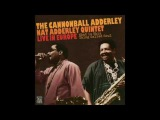 The Cannonball Adderley Nat Adderley Quintet What Is This Thing Called Soul (Full Album)