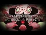 Undertale Your Best Nightmare(Breakcore Remix)
