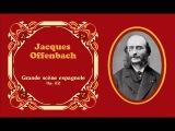 Jacques Offenbach - Grande sc