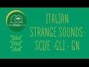 5. Italian Course Italian Strange Sounds SCI/SCE, GLI, GN - Italian Course for Beginners