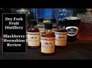 Dry Fork Fruit Distillery Blackberry Moonshine Review