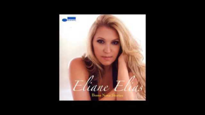 Eliane Elias - Bossa Nova Stories - 2008 - Full Album