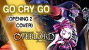 Overlord 2 Opening - Go Cry Go - Cover