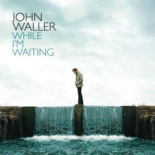 John Waller альбом While I'm Waiting