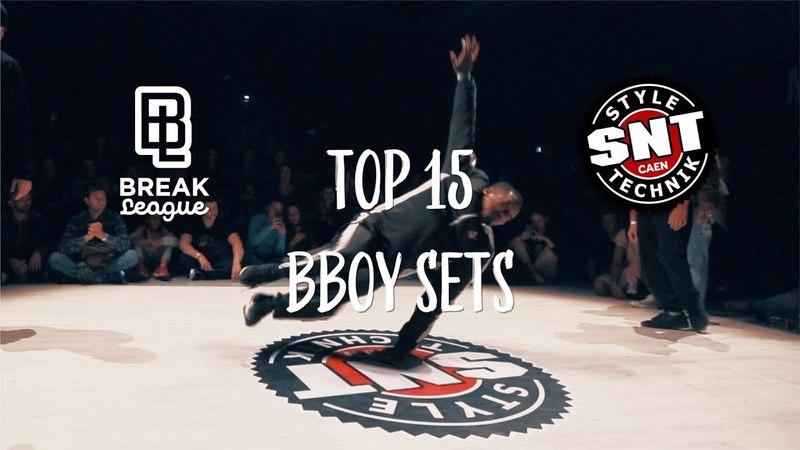TOP 15 BBOY SETS BREAKLEAGUE X SNT
