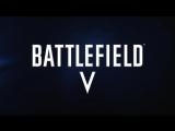 Battlefield 5 Официальный трейлер на русском языке