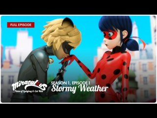 Miraculous: Tales of Ladybug & Cat Noir – Season 1, Episode 1   «Stormy Weather»