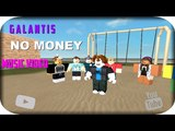 ROBLOX BULLY STORY - GALANTIS - NO MONEY HD