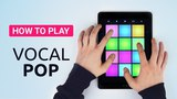 How To Play VOCAL POP - DRUM PAD MACHINE