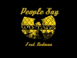 Wu-Tang Clan - «People Say» (Feat. Redman)