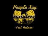 Wu-Tang Clan - «People Say» (Feat. Redman)
