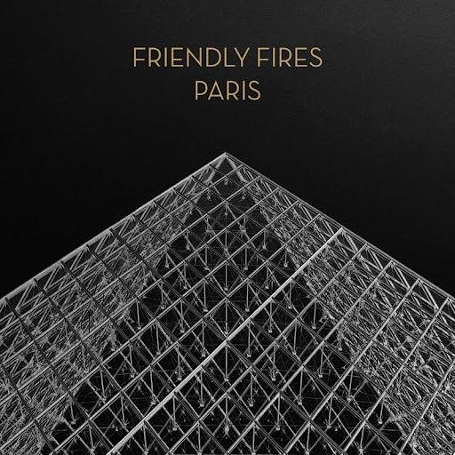 Friendly Fires альбом Paris