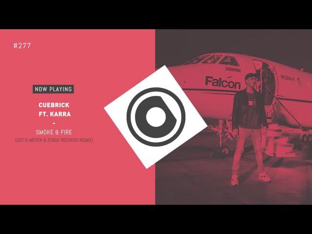 Cuebrick x Karra - Smoke and Fire (Ost Meyer vs Stage Rockers Remix)