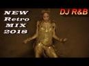 NEW Greatest RETRO POP PARTY HITS ON MIXXX 2018 by DJ R B