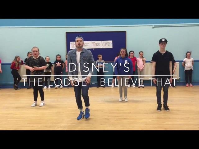 Disney's The Lodge - Believe That - Jonny McNeill Choreography