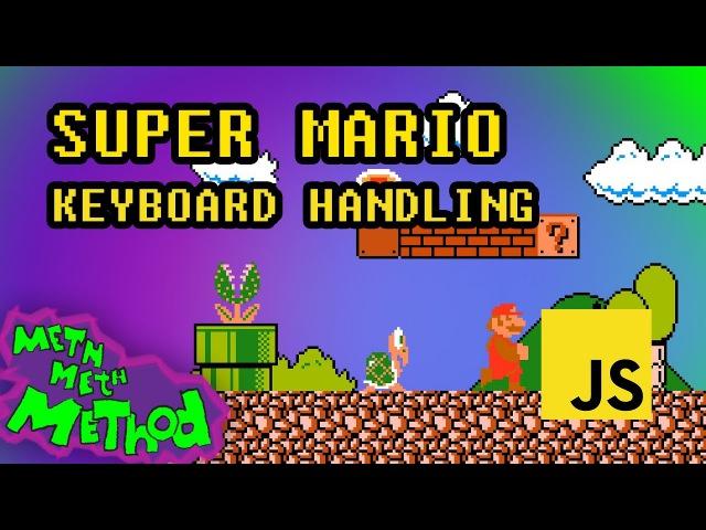Code Super Mario in JS (Ep 4) - Keyboard Input