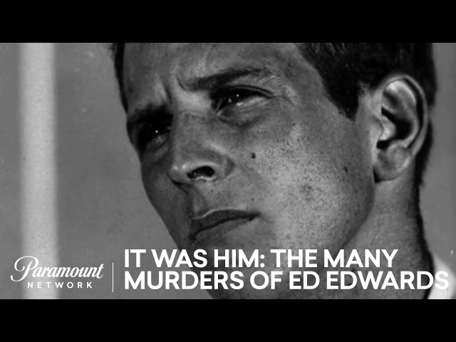 'It Was Him: The Many Murders of Ed Edwards' Official Trailer | Paramount Network