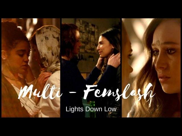 Multi - Femslash || Lights Down Low