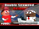 Double Seaweed Deluxe Official music video Ft Reggie Couz Prod by OfficialMaas