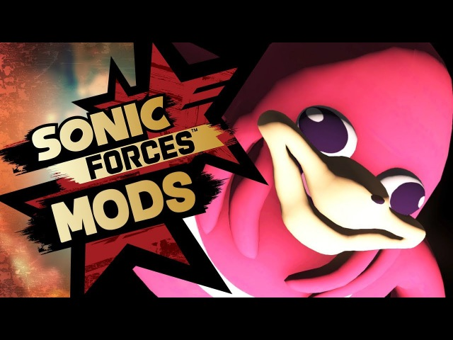 Sonic Forces Mods - Playable Uganda Knuckles Meme Mod w/ Tag Team Stage Sanic Boss Battle!