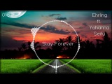 Ehrling - Stay Forever ft. Yohanna Seifu