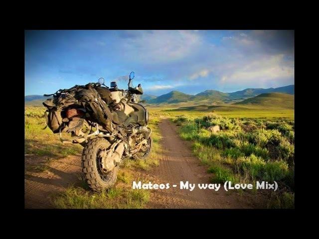Mateos - My way (Love Mix)
