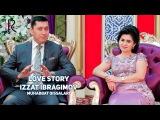 Love story - Izzat Ibragimov (Xo'ja) (Muhabbat qissalari)