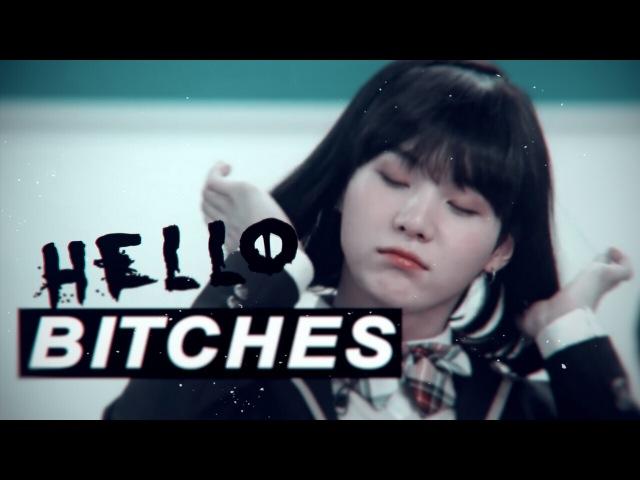 ♕min yoongi♕ - hello bitches