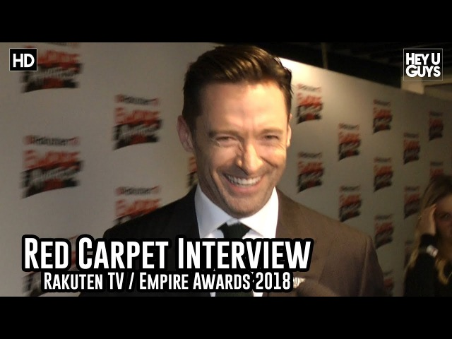 Hugh Jackman on the success of Logan making musicals - Empire Awards 2018 Red Carpet Interview