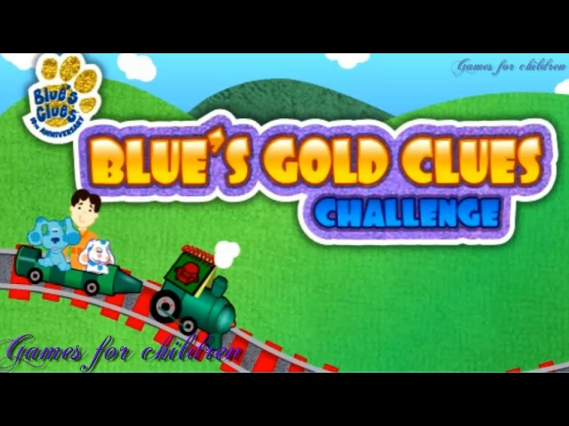 Games for kids Blues Clues Blues gold Clues Games for children