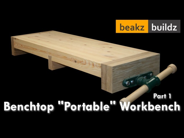 Laura Kampf Inspired Bench-top Portable Workbench - Part 1