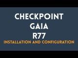 Checkpoint GAIA R77 Installation &amp Configuration part I