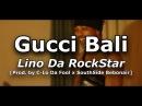 Lino Da Don Gucci Bali Official Video C Lo Da Fool x SouthSide Debonair