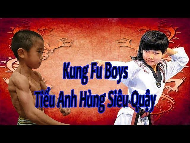 KungFu Boys [VietSub]- Tiểu Anh Hùng Siêu Quậy - Phim Võ Thuật Hấp Dẫn Nhất 2017