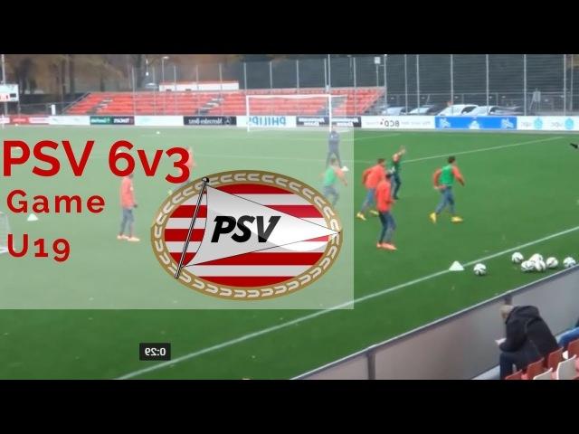PSV Eindhoven U 19 game 6v3