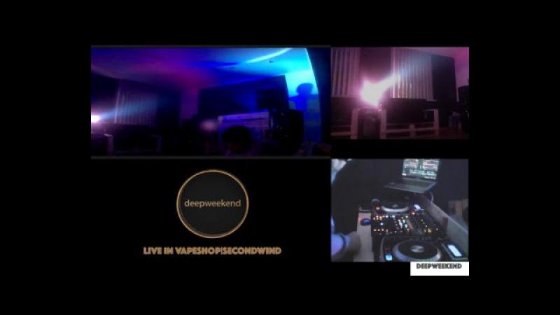 LIVE in VAPESHOP|SECONDWIND deepweekend 7