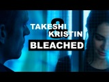 Takeshi &amp Kristin Bleached for xMadMystery