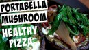 How to make Healthy Pizza - Portabella Mushroom Pizza